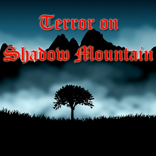 Terror on Shadow Mountain TITLE-500x500