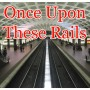 Once Upon These Rails TITLE-500x500